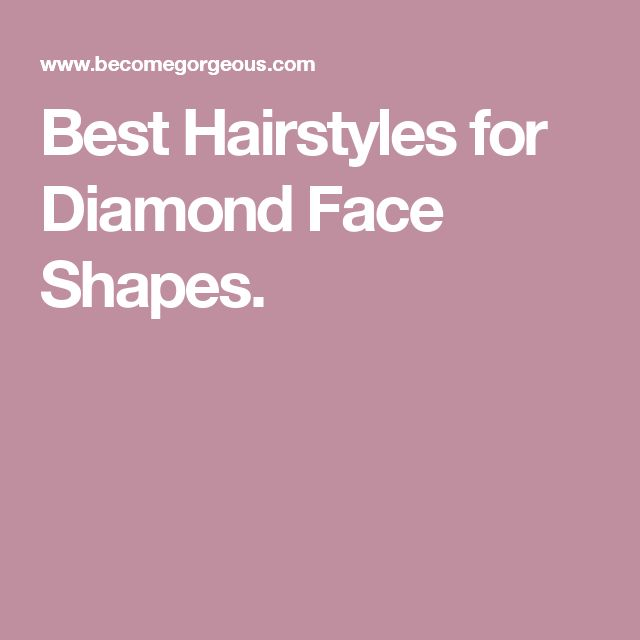 Best Hairstyles for Diamond Face Shapes.