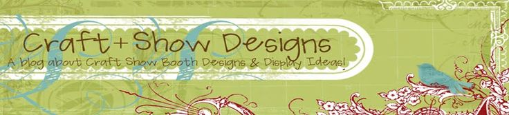 Craft Show Designs Blog - great blog about booth setups.
