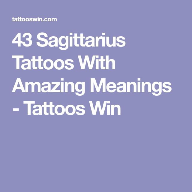 43 Sagittarius Tattoos With Amazing Meanings - Tattoos Win