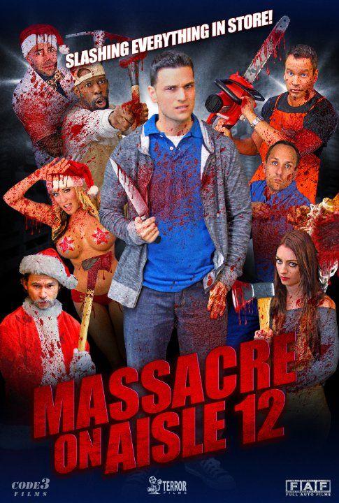 Резня на проходе 12 / Massacre on Aisle 12 (2016) - смотрите онлайн, бесплатно, без регистрации, в высоком качестве! Ужасы