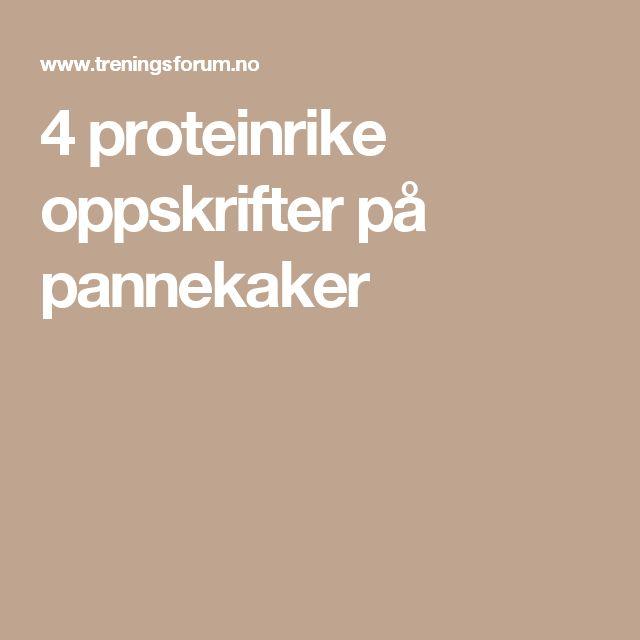 4 proteinrike oppskrifter på pannekaker