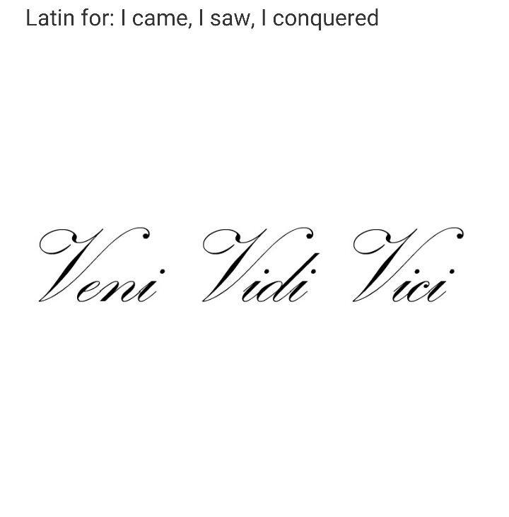 Best 25 veni vidi vici ideas on pinterest conquer meaning latin phrases and latin tattoo - Veni vidi vici tatouage ...