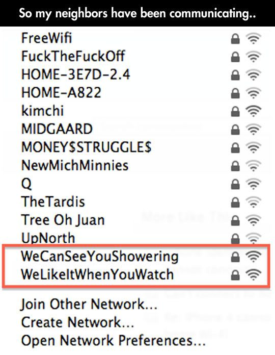 "Let's not forget the fuckthefuck up top either those are even better for my neighbors ""pretty_fly_for_a_wifi"""