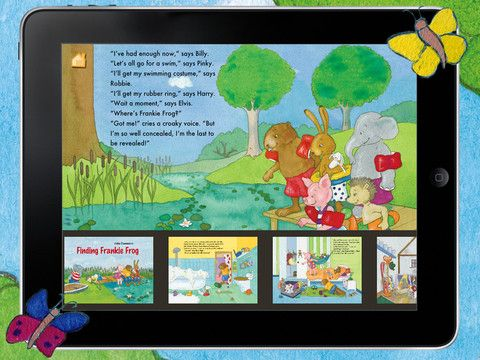 Finding Frankie Frog ($0.00) Where are the animals hiding? Can you find them? * On each page, the animals come to life and look for their friends – with your help * Intuitive, child-friendly navigation menu with great special features * Animal jigsaw – move the pieces around just like a real jigsaw puzzle (6/12/20 pieces) * Audio recorder for recording your own voice (iPad)