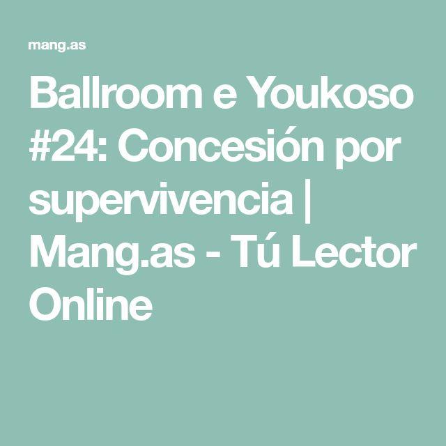 Ballroom e Youkoso #24: Concesión por supervivencia   Mang.as - Tú Lector Online