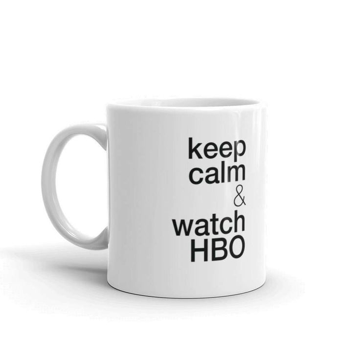 Keep calm & watch HBO / Watch HBO to keep calm   — Mug Gift,Keep calm Mug, Quote Mug, Keep calm gift, Keep calm Quotes by Typolocus on Etsy