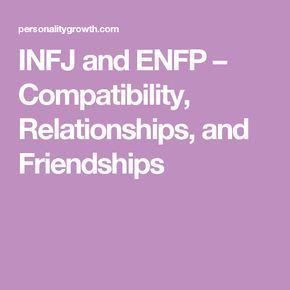INFJ and ENFP – Compatibility, Relationships, and Friendships