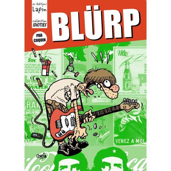 Blurp est un livre sur un fanzine qui traite de musique de djeunz. Un livre très drôle, un peu burlesque, avec plein de jeunes.