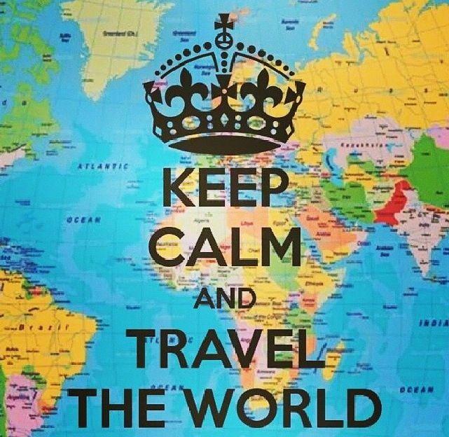 Keep calm and travel the world. {Mantener la calma y viajar por el mundo.}