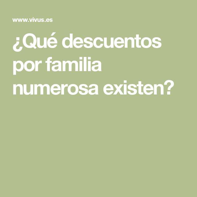 ¿Qué descuentos por familia numerosa existen?
