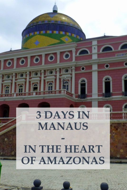 Exploring Manaus, the heart of Amazonia