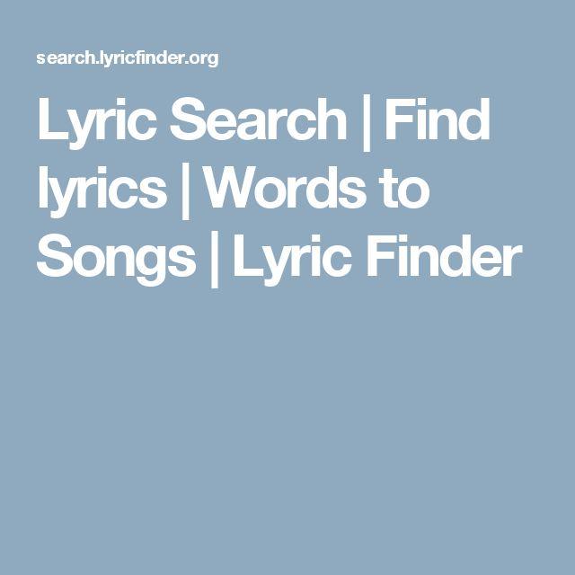 Lyric Search   Find lyrics   Words to Songs   Lyric Finder