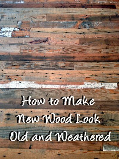How To Make New Wood Look Old And Weathered Wood