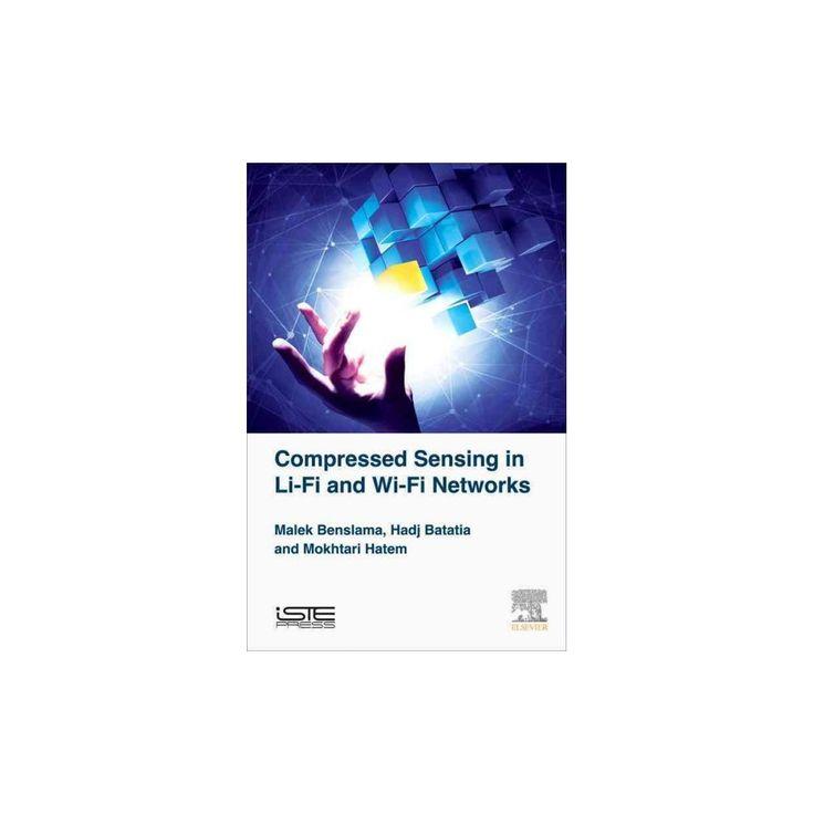Compressed Sensing in Li-fi and Wi-fi Networks (Hardcover) (Malek Benslama & Hadj Batatia & Mokhtari