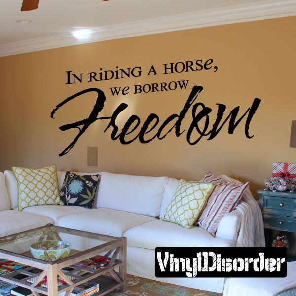 Great In Riding A Horse, We Borrow Freedom Wall Decal   Vinyl Decal   Wall Quote