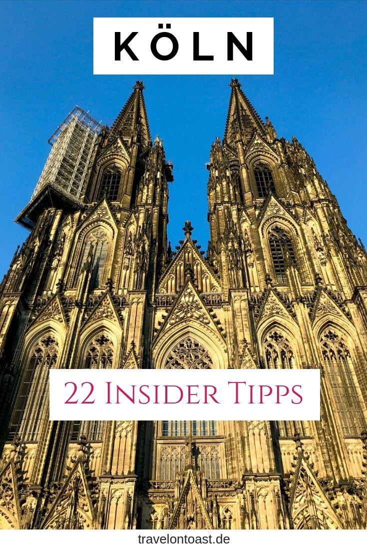 22 Koln Tipps Einer Einheimischen Travel On Toast Koln Tipps Wochenendreisen Kurztrip Deutschland