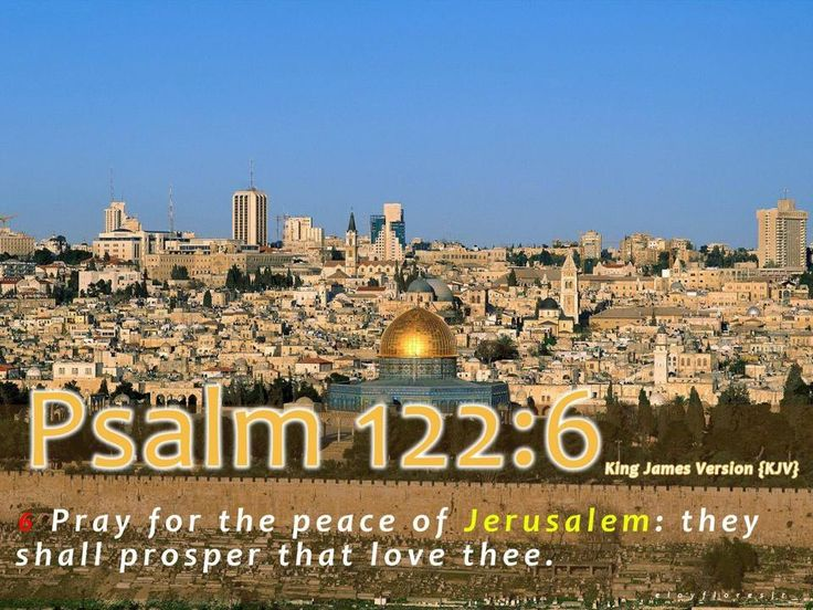 """✝✡Trust in the LORD ( Adonai ) with All Thine Heart✡✝ ( http://kristiann1.com/2015/01/09/p1226/ ) """"Pray for the peace of Jerusalem: they shall prosper that love thee."""" ✝✡Psalms 122:6 KJV✡✝ ✝✡Hallelujah & Shalom!! Kristi Ann✡✝"""