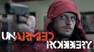 UnArmed Robbery | IndieFlix