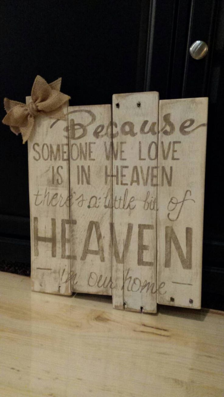 Hand painted pallet sign Because someone we love is in heaven there's a little bit of heaven in our home by SkrappieHappie on Etsy https://www.etsy.com/listing/221665816/hand-painted-pallet-sign-because-someone