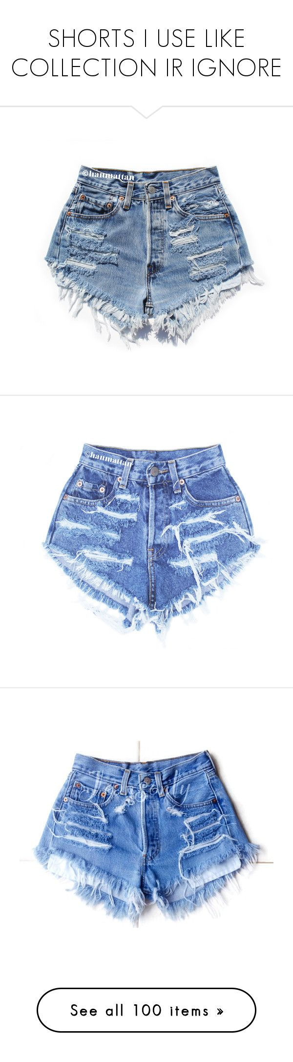 """""""SHORTS I USE LIKE COLLECTION IR IGNORE"""" by myra-moore ❤ liked on Polyvore featuring shorts, bottoms, pants, short, high waisted jean shorts, high-waisted shorts, distressed denim shorts, ripped jean shorts, short jean shorts and shorts/skirts"""