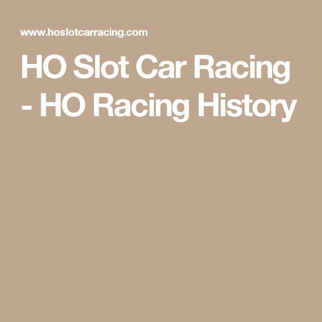 HO Slot Car Racing - HO Racing History
