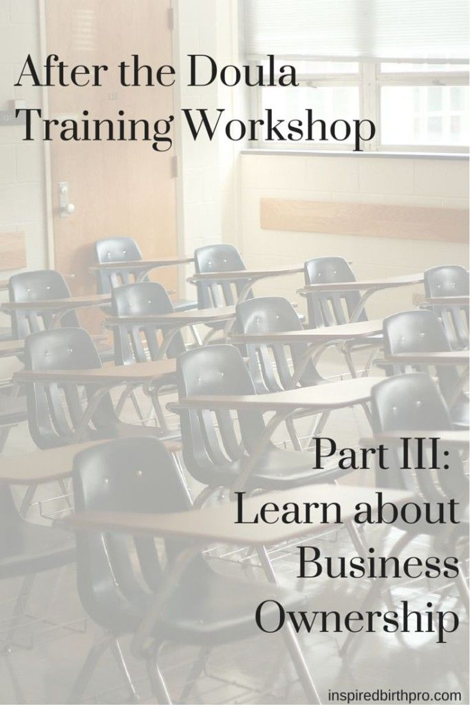 After Doula Training - Learn About Business Ownership | www.inspiredbirthpro.com