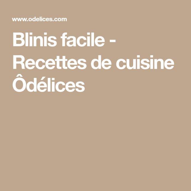 Blinis facile - Recettes de cuisine Ôdélices