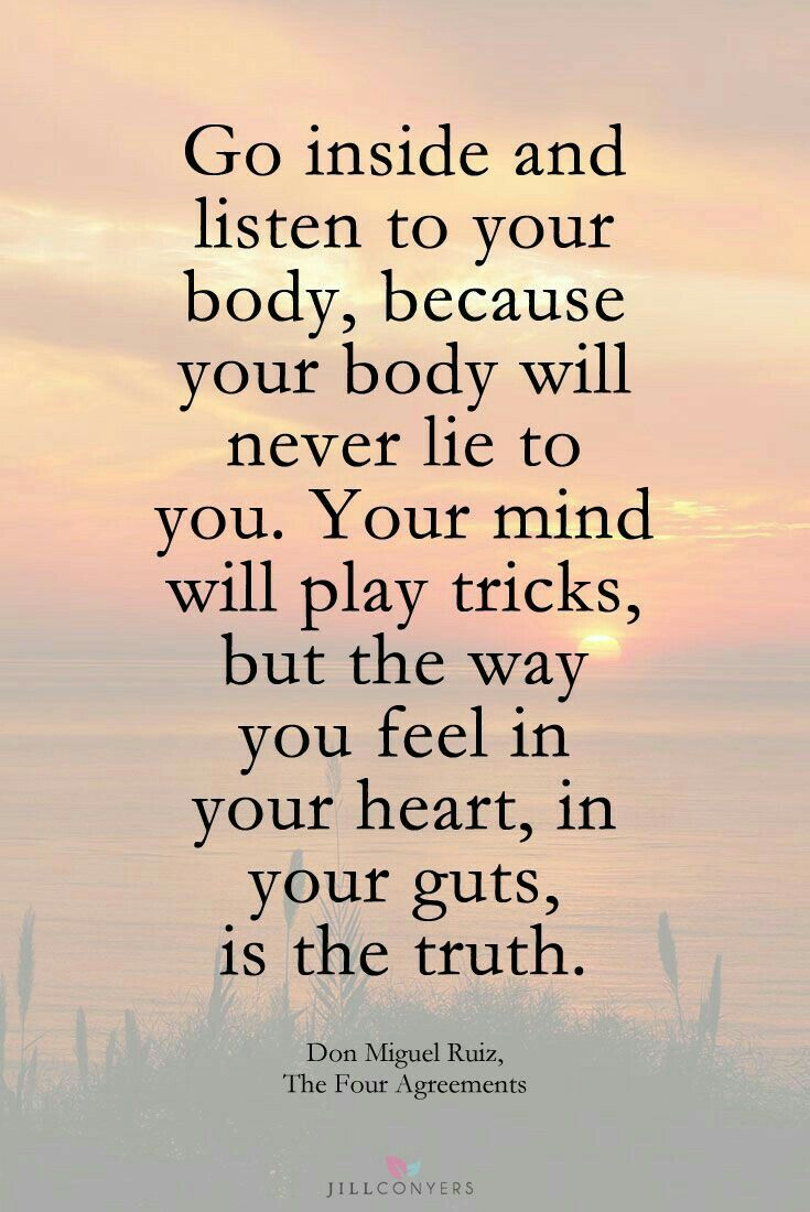 Your Heart And Gut Know The Truth Wise Words Great Quotes