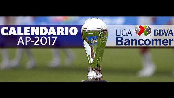 #DESTACADAS:  Se anunció el calendario del Apertura 2017 de la Liga MX - Medio Tiempo.com