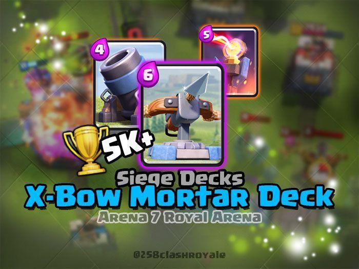 Clash Royale Arena 8 Deck | X-Bow Mortar Siege Deck | 258ClashRoyale
