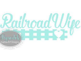 Railroad Wife Car Decal Railroaders Wife by HopscotchCustomArt