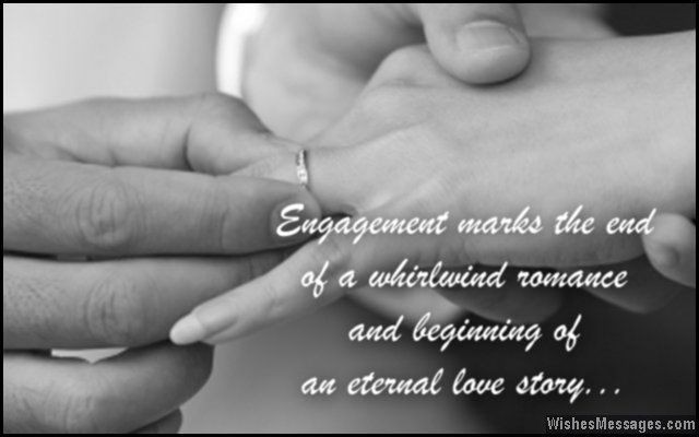 Engagement marks the end of a whirlwind romance and beginning of an eternal love story. via WishesMessages.com