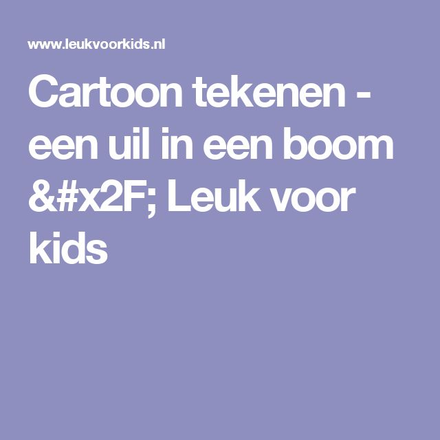 Cartoon tekenen - een uil in een boom / Leuk voor kids