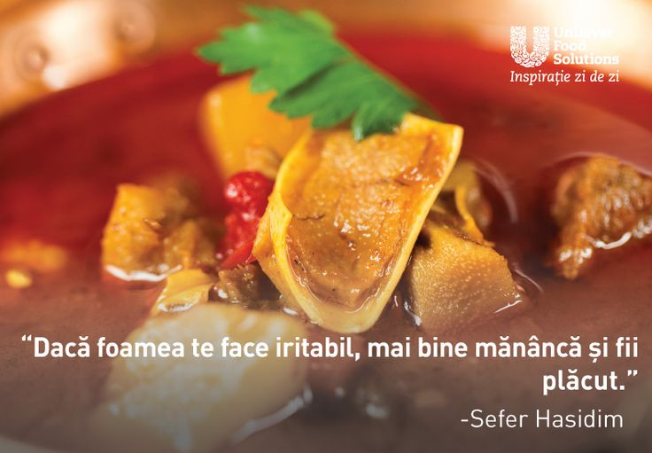 Daca foamea te face iritabil, mai bine mananca si fii placut. - Sefer Hasidim