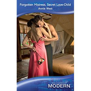 Forgotten Mistress, Secret Love-Child (Mills & Boon Modern) (Mills and Boon Modern)