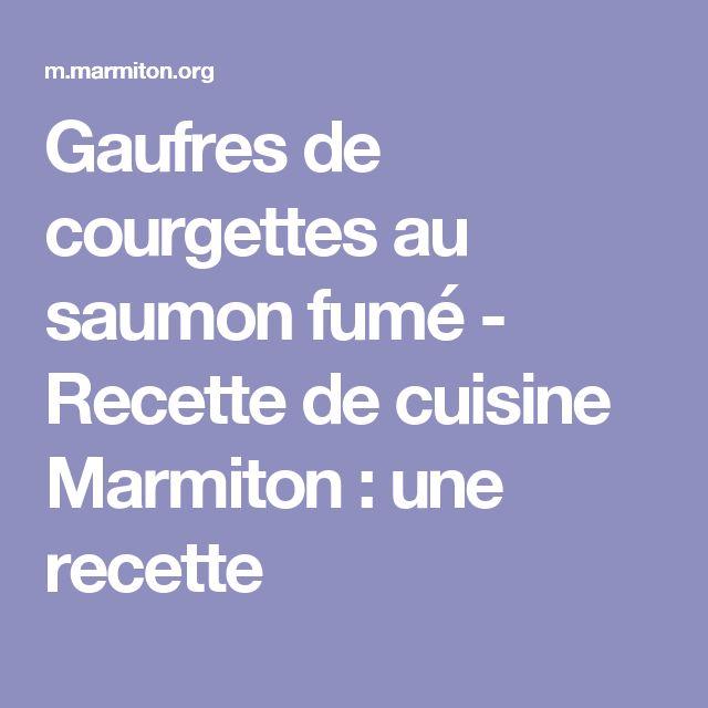 Gaufres de courgettes au saumon fumé - Recette de cuisine Marmiton : une recette