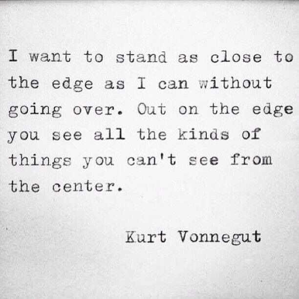 Pinterest: iamtaylorjess | I want to stand as close to the edge as I can without...