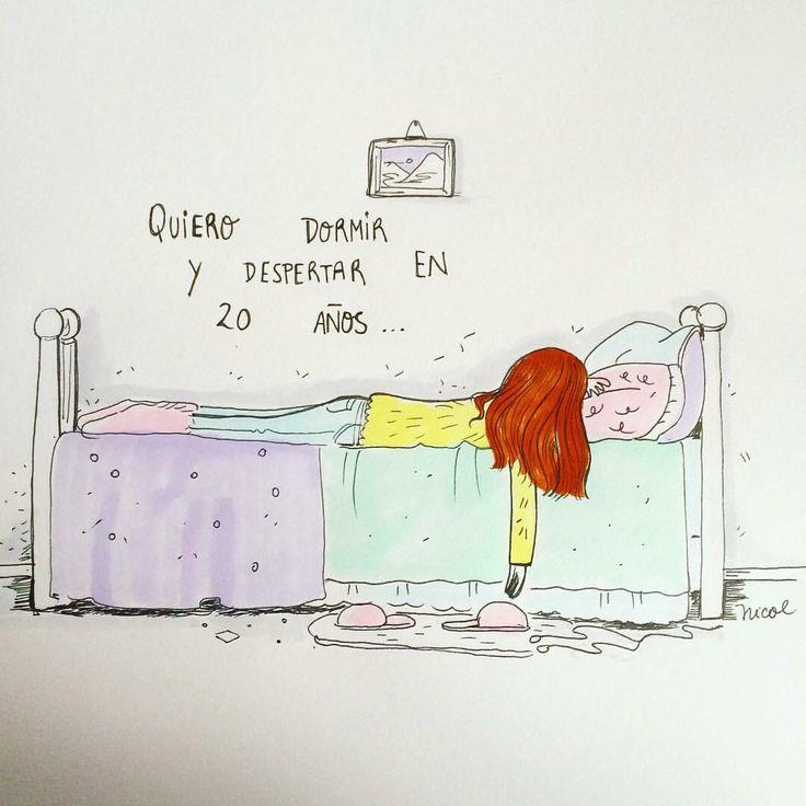 Quiero dormir y despertar en 20 años. LaVidaDeNicol
