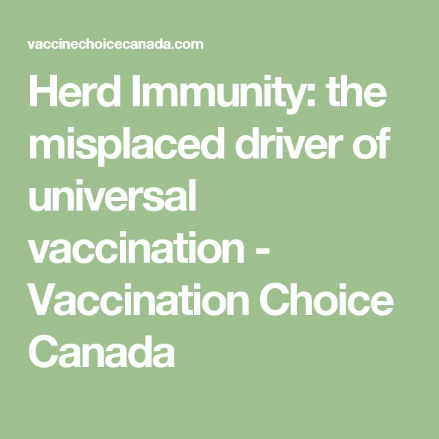Herd Immunity: the misplaced driver of universal vaccination - Vaccination Choice Canada