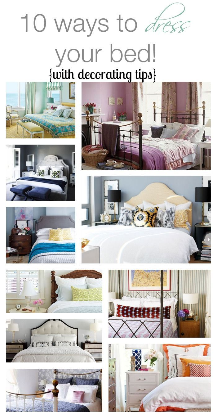 10 Ways To Dress A Bed Bedrooms Decorating And Bed Room