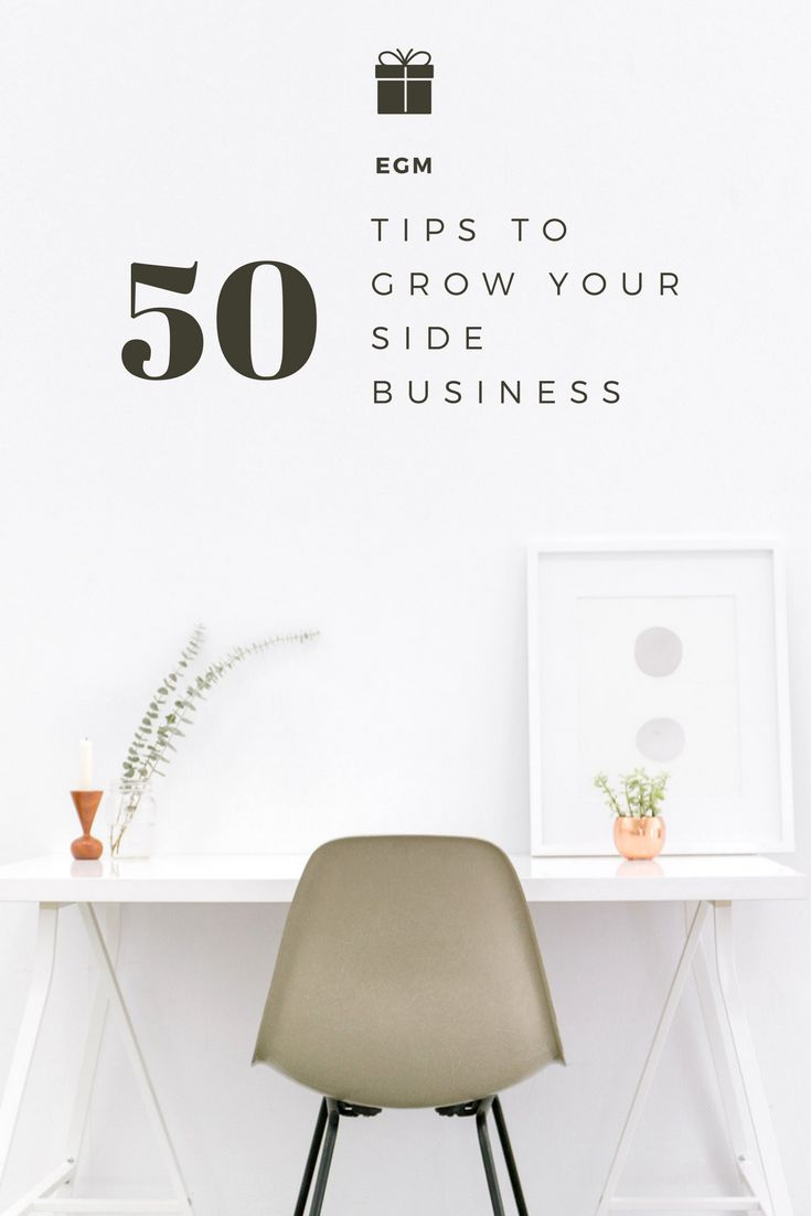 50 Tips To Grow Your Side Business  https://www.egmanagementconsultant.us/50-tips-grow-side-business/
