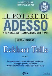 Libro Il potere di adesso. Una guida all'illuminazione spirituale Eckhart Tolle