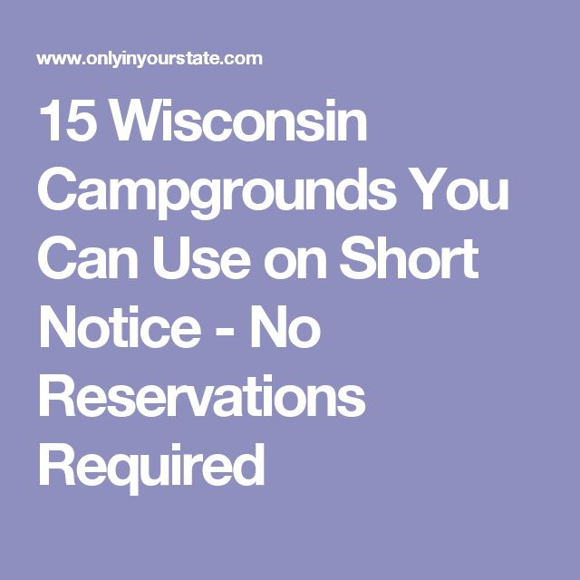 15 Wisconsin Campgrounds You Can Use on Short Notice - No Reservations Required