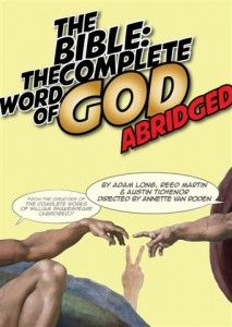 The Bible:The Complete Word of God (abridged) March 7 – March 22