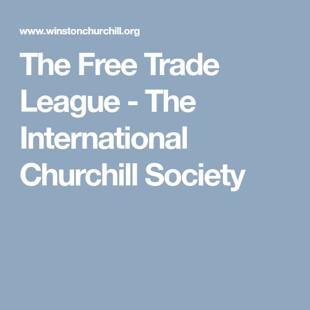 The Free Trade League - The International Churchill Society