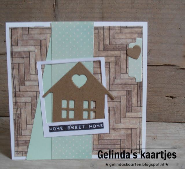 Gelinda's kaartjes: Home sweet Home