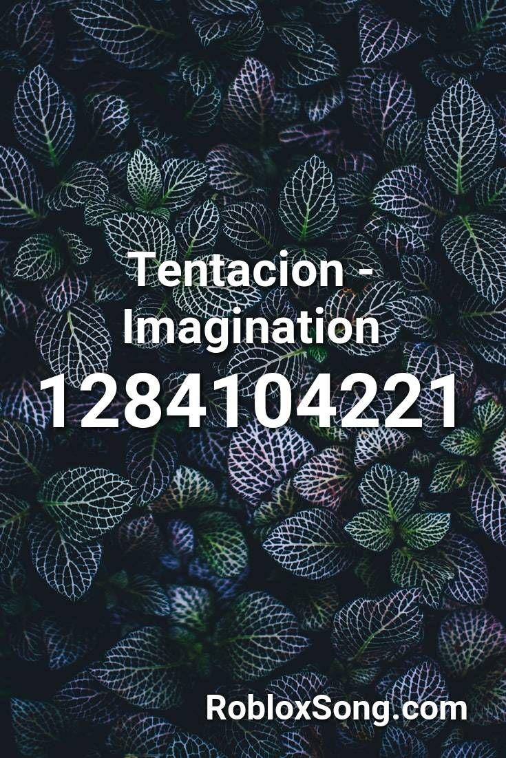 Tentacion Imagination Roblox Id Roblox Music Codes In 2020