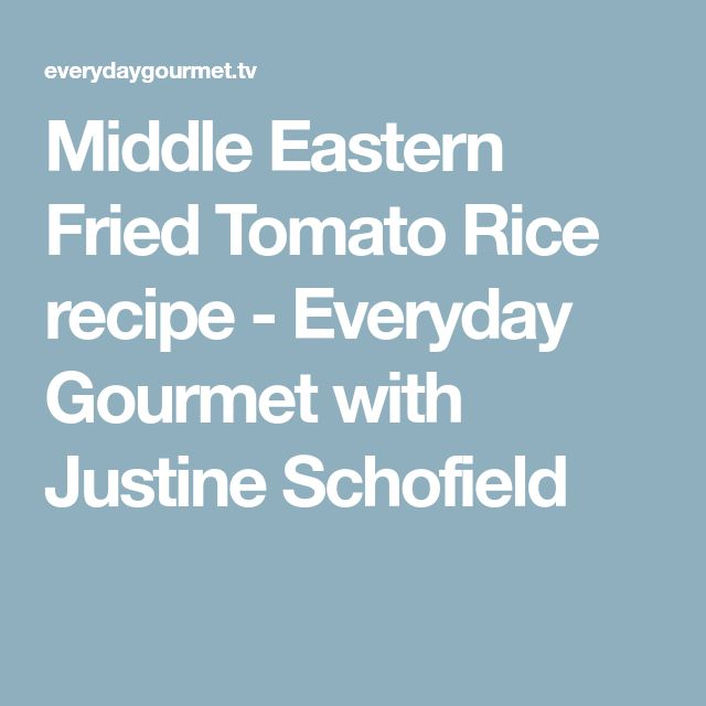 Middle Eastern Fried Tomato Rice recipe - Everyday Gourmet with Justine Schofield