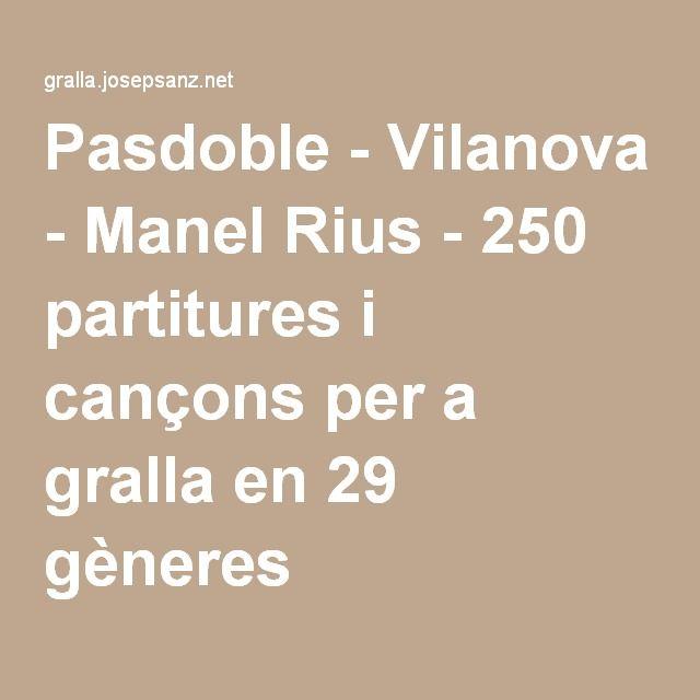 Pasdoble - Vilanova - Manel Rius - 250 partitures i cançons per a gralla en 29 gèneres