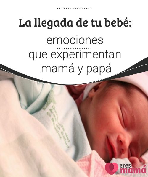 La llegada de tu bebé: emociones que experimentan mamá y papá   La llegada de tu bebé significa el comienzo de un sinfín de responsabilidades por lo cual mantener el equilibrio de las emociones es un fundamental